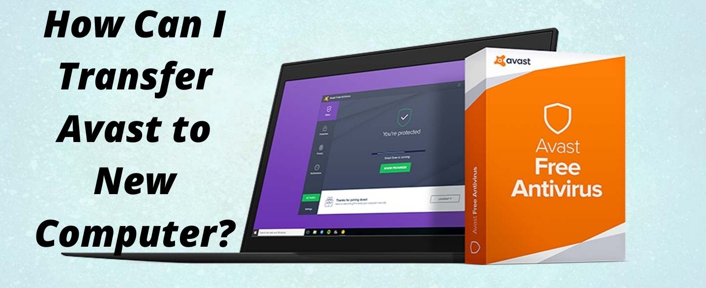How Can I Transfer Avast to New Computer?